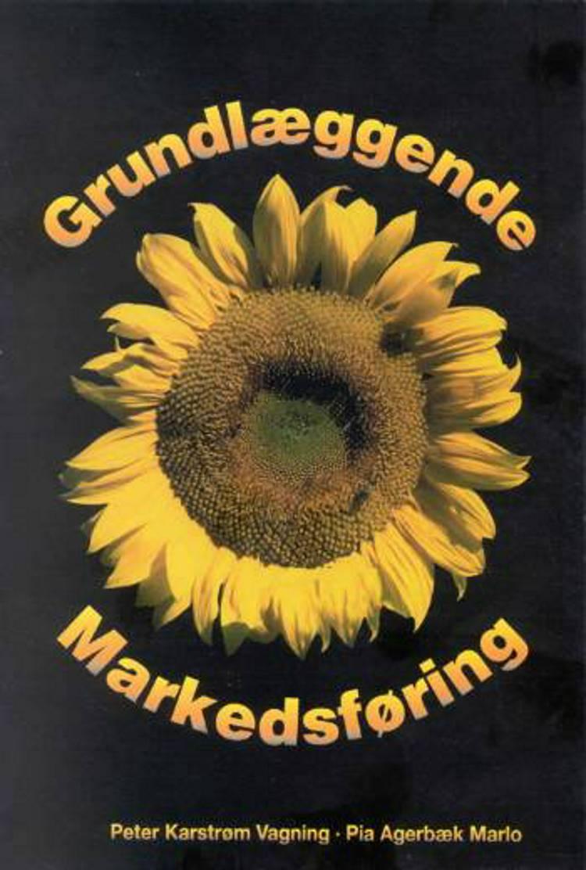 Grundlæggende markedsføring af Peter Karstrøm, Pia Agerbæk Marlo og Peter Karstrøm Vagning
