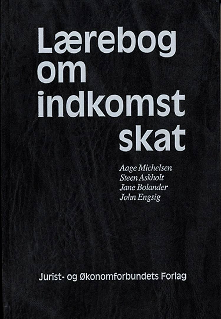 Lærebog om indkomstskat af Lida Hulgaard, Aage Michelsen, Margrethe Nørgaard, Jane Bolander, John Engsig, Steen Askholt og Liselotte Madsen m.fl.