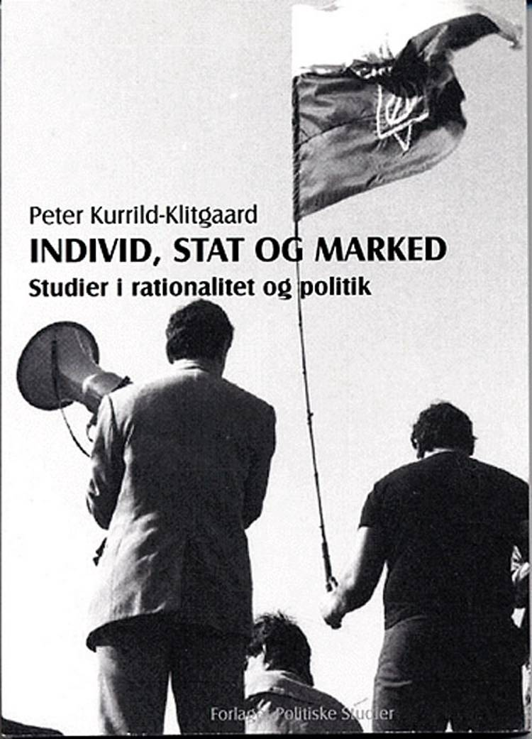 Individ, stat og marked af Peter Kurrild Klitgaard