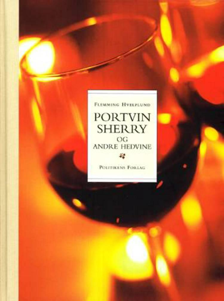 Portvin, Sherry og andre hedvine af Flemming Hvelplund