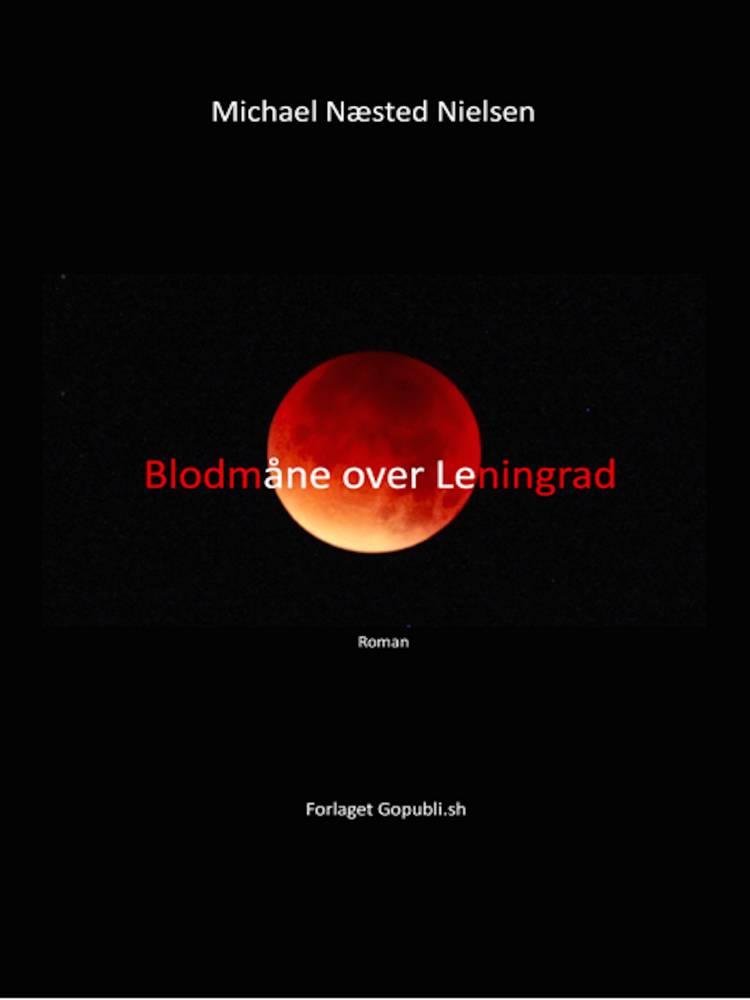 Blodmåne over Leningrad af Michael Næsted Nielsen
