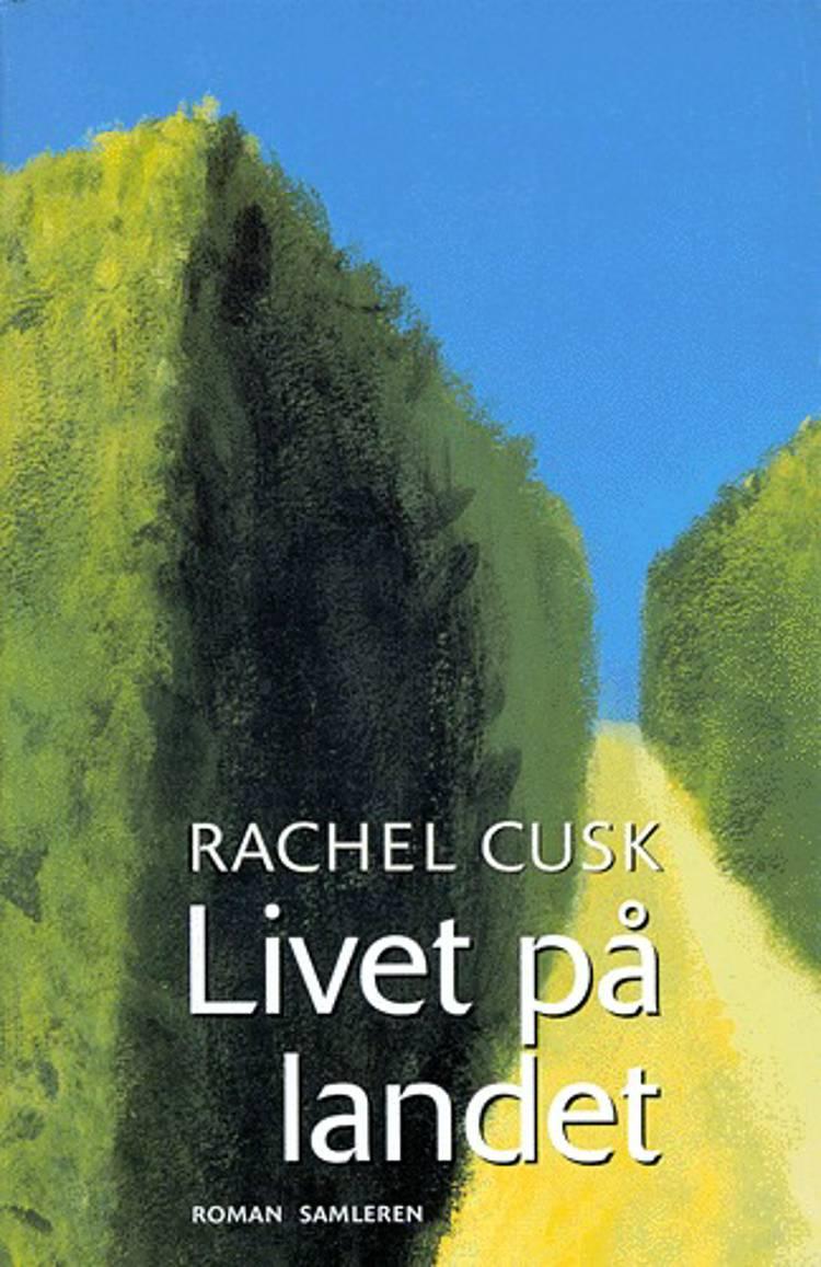 Livet på landet af Rachel Cusk