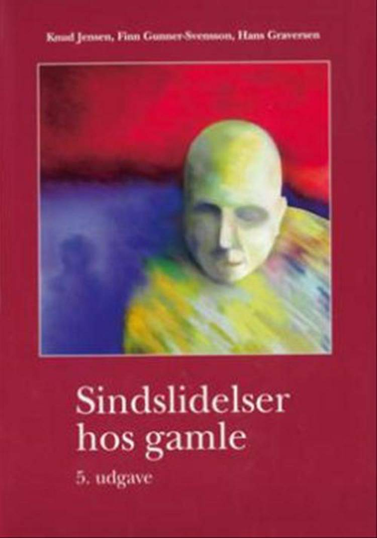 Sindslidelser hos gamle af Knud Jensen, Finn Gunner-Svensson og Hans Graversen