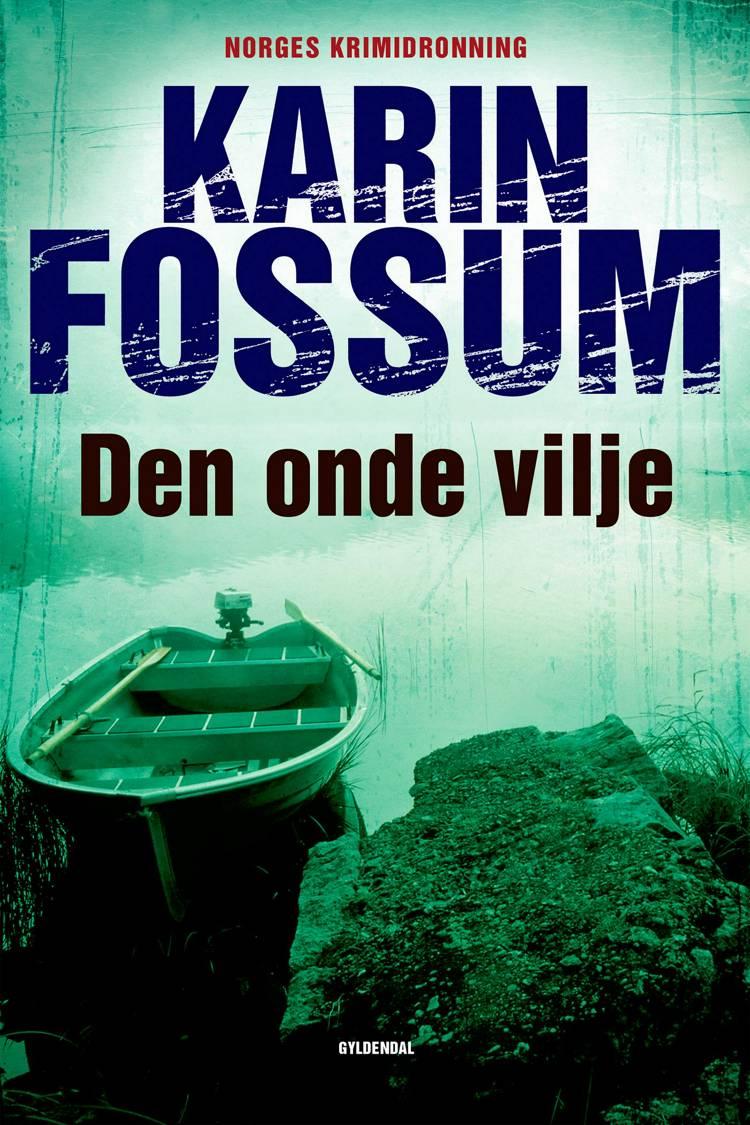 Den onde vilje af Karin Fossum