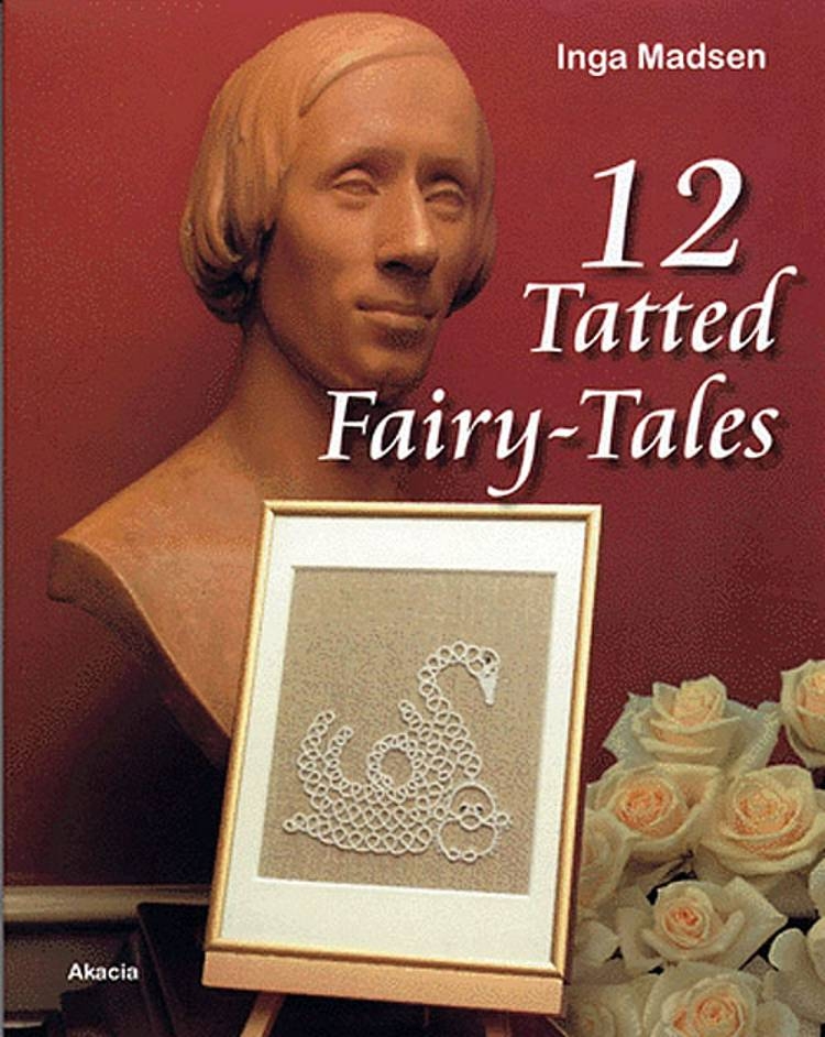 12 Tatted fairy-tales af Inga Madsen