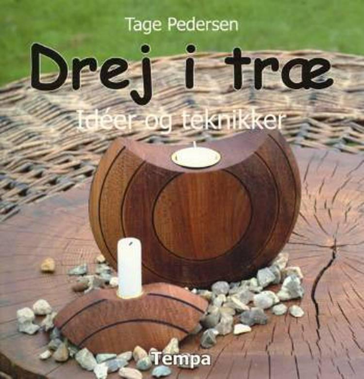 Drej i træ af Tage Pedersen