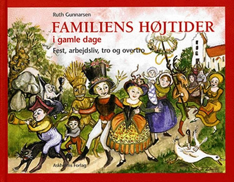 Familiens Højtider i gamle dage af Ruth Gunnarsen