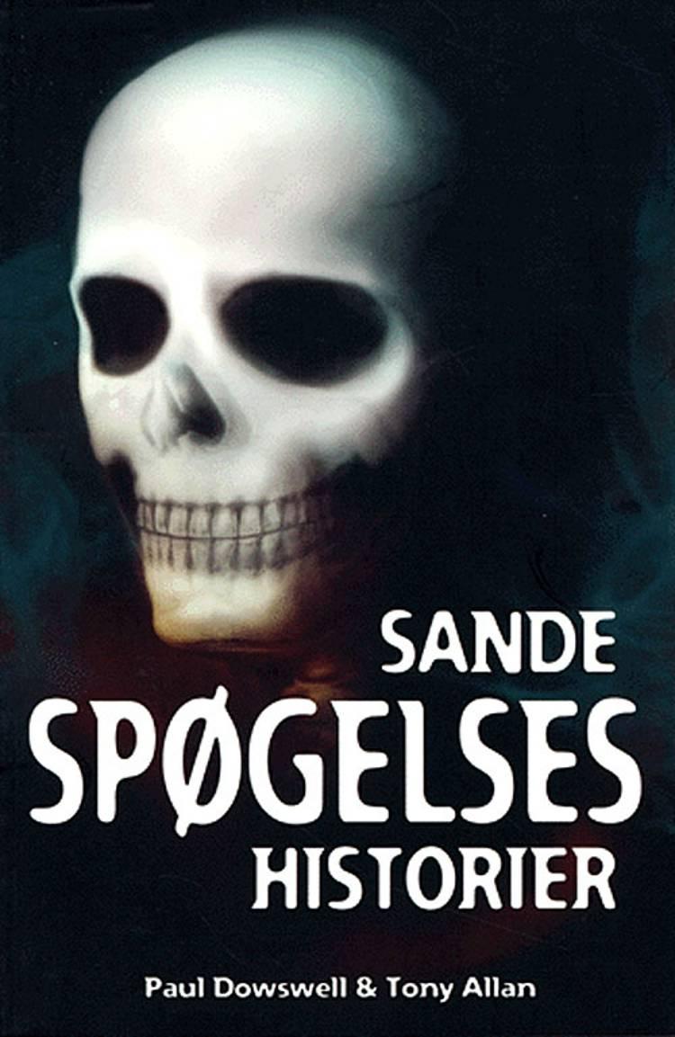 Sande spøgelseshistorier af Paul Dowswell og Tony Allan