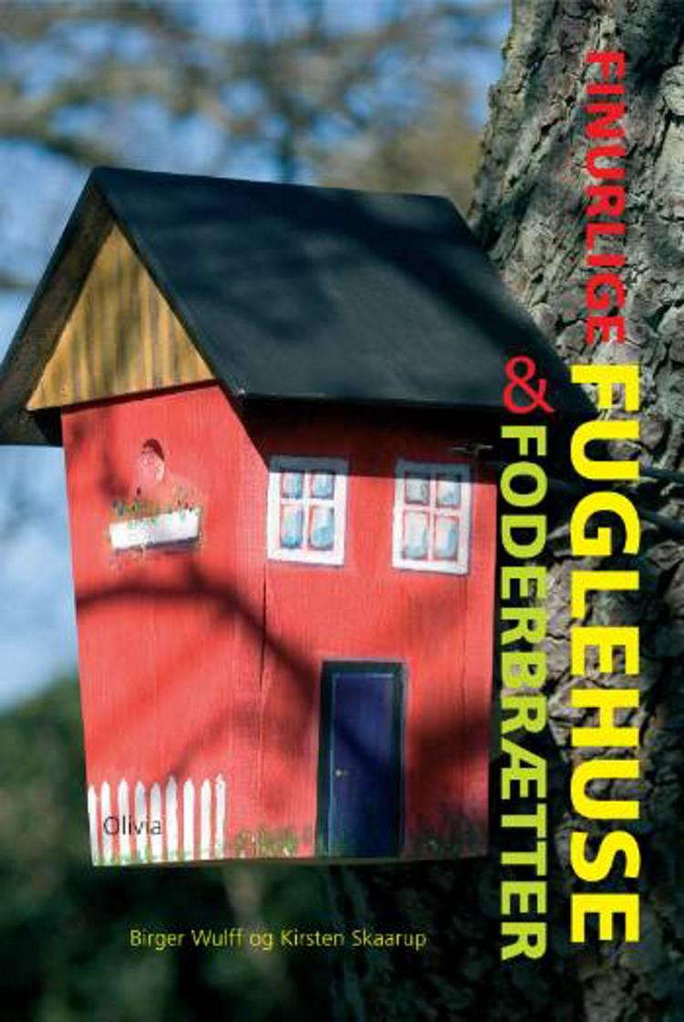 Finurlige fuglehuse & foderbrætter af Kirsten Skaarup og Birger Wulff