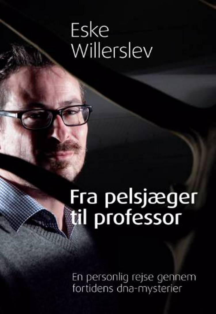 Fra pelsjæger til professor af Eske Willerslev