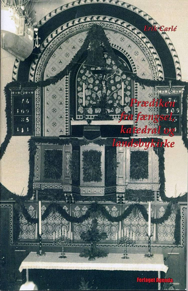 Prædiken fra fængsel, katedral og landsbykirke af Erik Carlé
