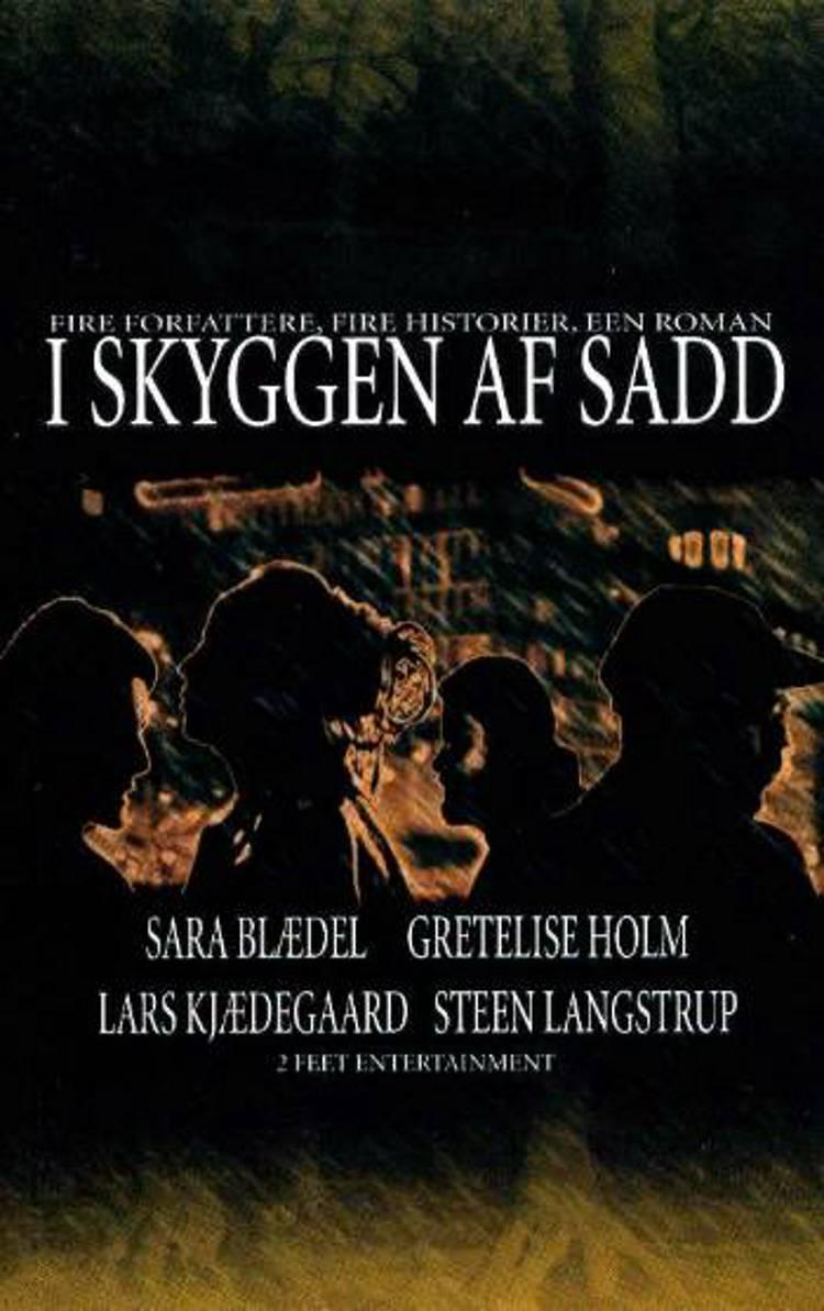 I skyggen af Sadd 1 af Lars Kjædegaard, Sara Blædel, Gretelise Holm og Steen Langstrup m.fl.