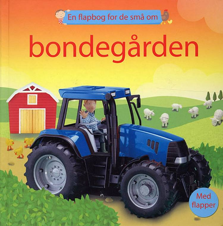 En flapbog for de små om bondegården af Felicity Brooks