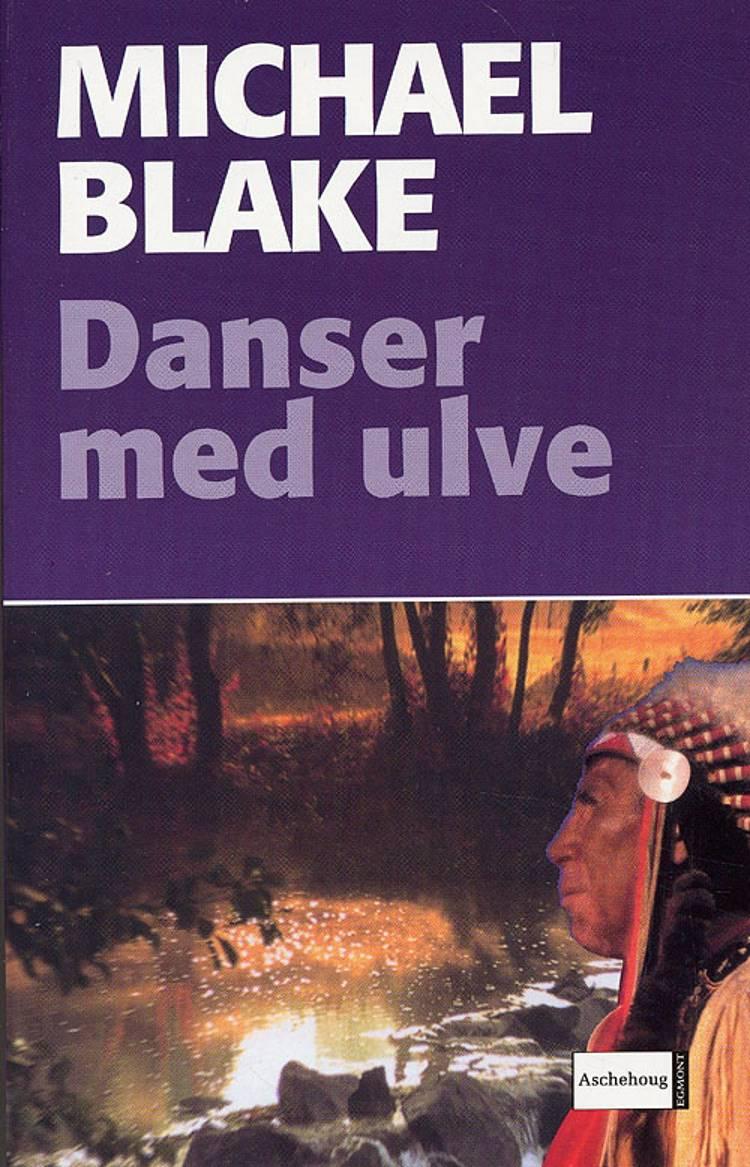 Danser med Ulve af Michael Blake