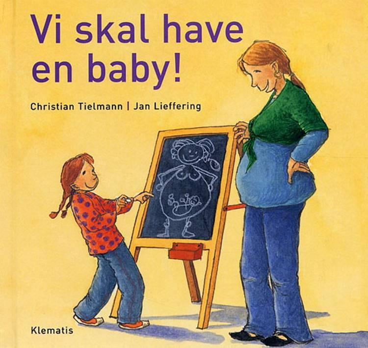 Vi skal have en baby! af Christian Tielmann