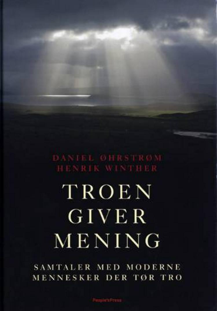 Troen giver mening af Henrik Winther og Daniel Øhrstrøm
