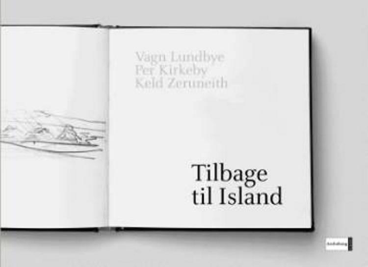 Tilbage til Island af Vagn Lundbye, Per Kirkeby og Keld Zeruneith