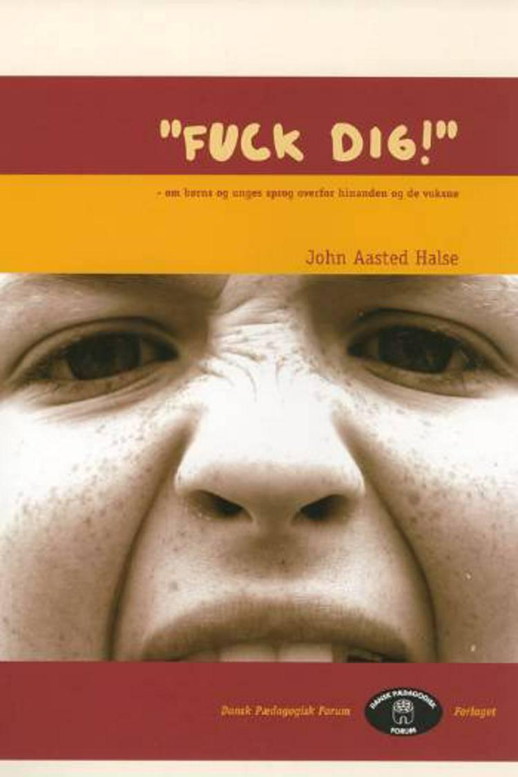 Fuck dig! af John Aasted Halse