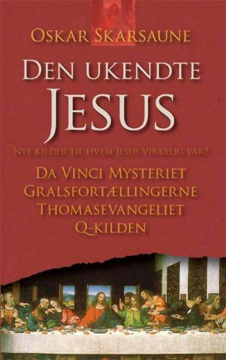 Den ukendte Jesus af Oskar Skarsaune