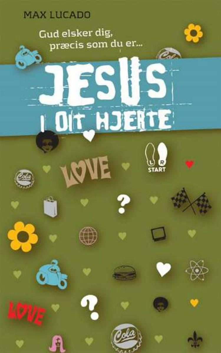 Jesus i dit hjerte af Max Lucado