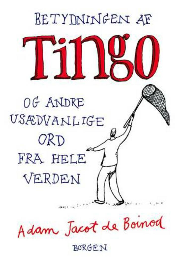 Betydningen af Tingo og andre usædvanlige ord fra hele verden af Adam Jacot de Boinod