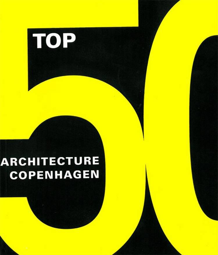 Top 50 - Copenhagen architecture af Annemarie Lund og Olaf Lind