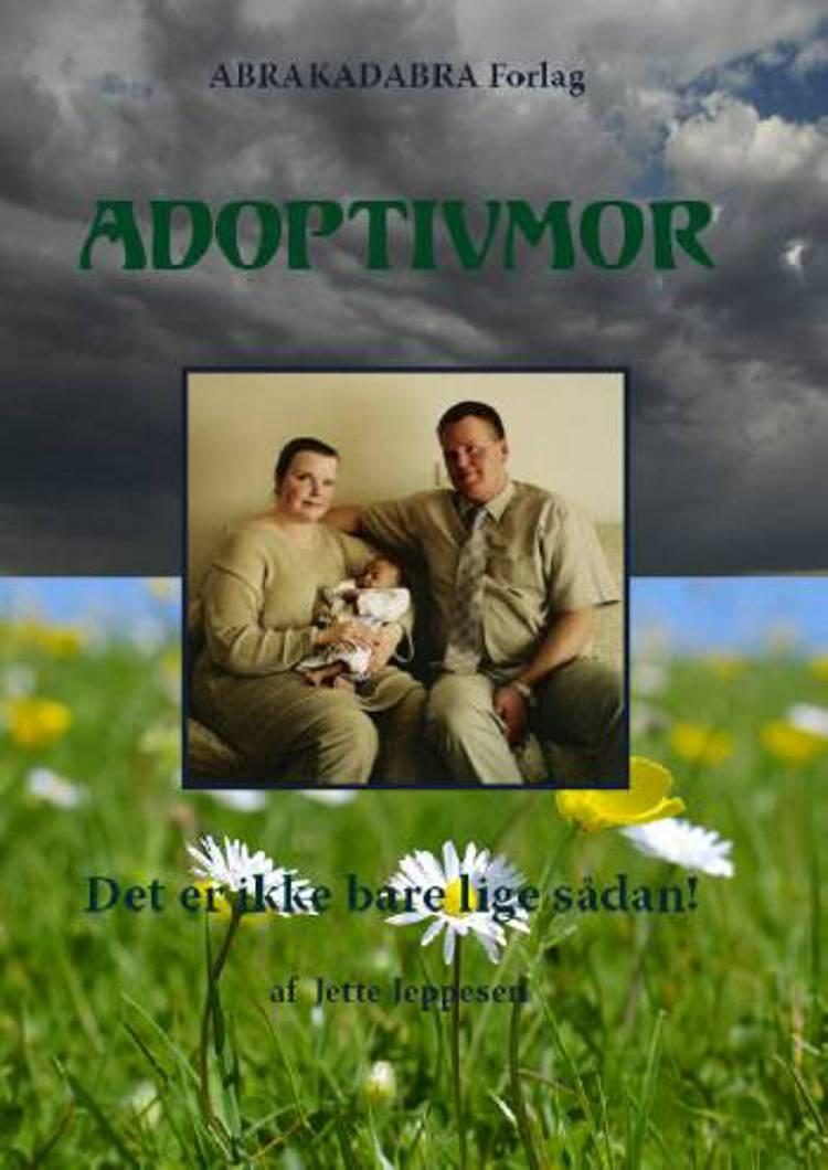 Adoptivmor af Jette Jeppesen