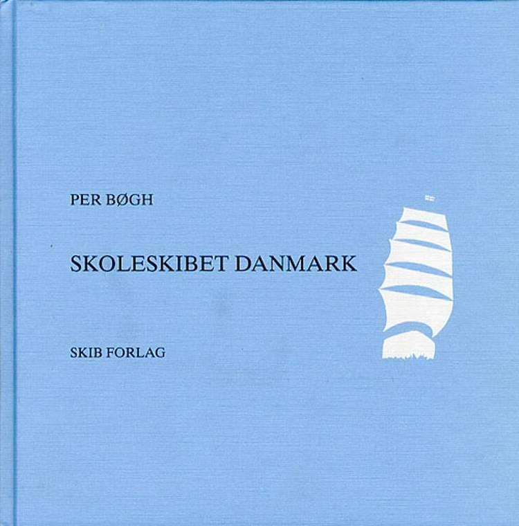 Skoleskibet Danmark af Per Bøgh