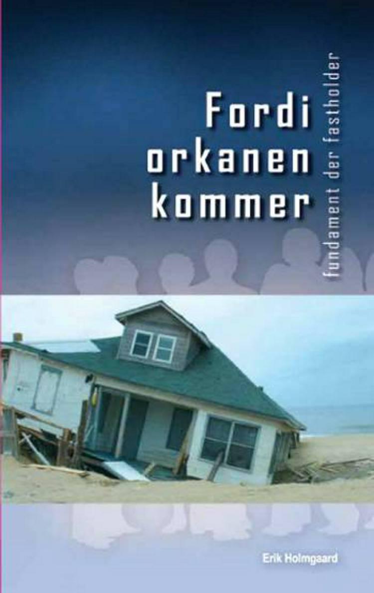 Fordi orkanen kommer af Erik Holmgaard