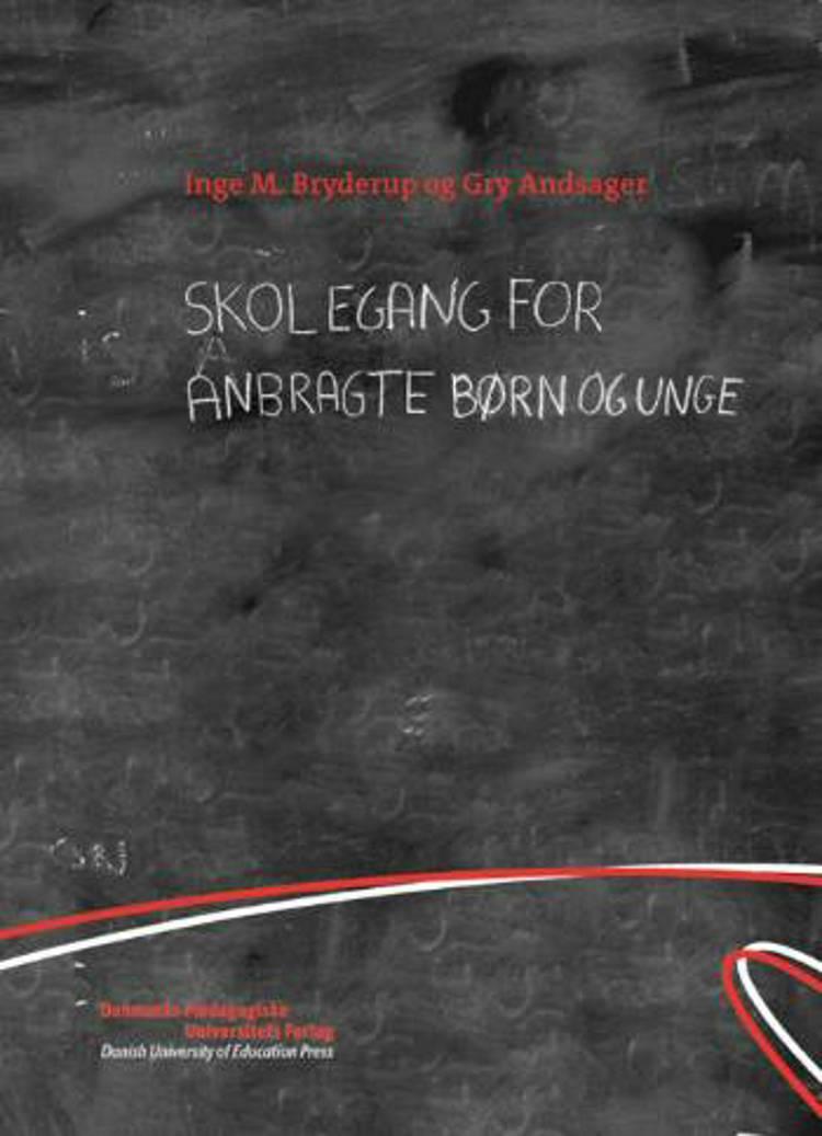 Skolegang for anbragte børn og unge af Inge M. Bryderup og Gry Andsager