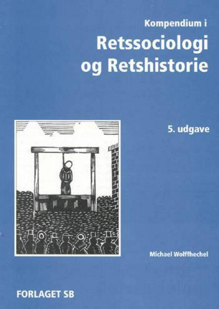 Kompendium i Retssociologi og Retshistorie af Michael Wolffhechel