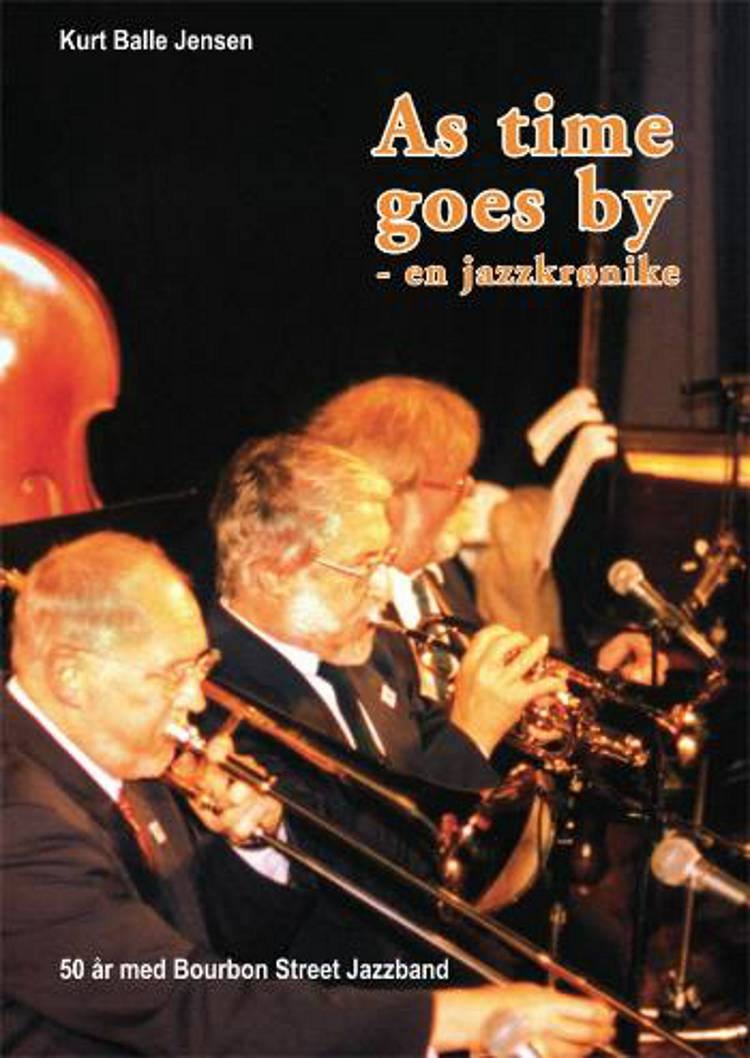 As time goes by - en jazzkrønike af Kurt Balle Jensen