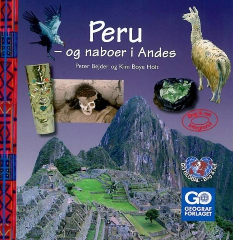 Peru - og naboer i Andes af Peter Bejder og Kim Boye Holt
