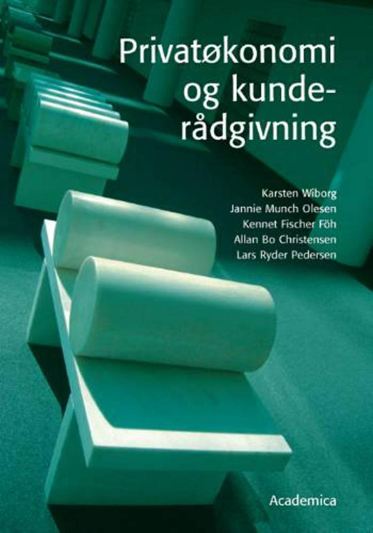 Privatøkonomi og kunderådgivning af Karsten Wiborg, Allan Bo Christensen og Jannie Munch m.fl.