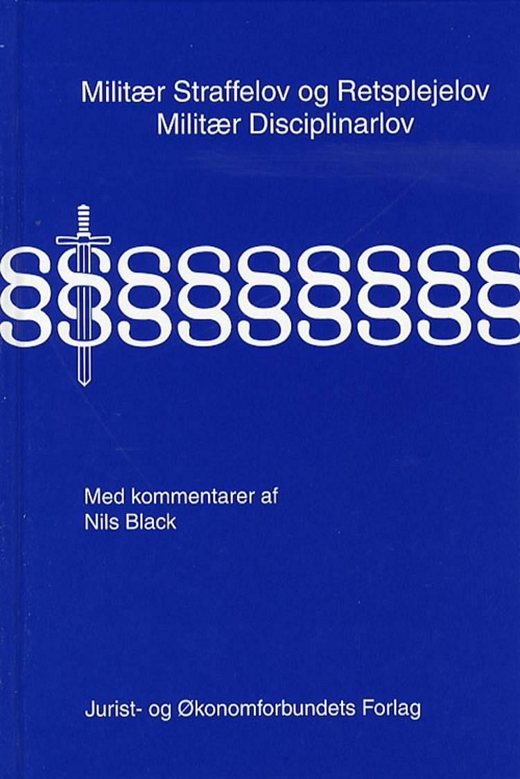 Militær straffelov og retsplejelov, militær disciplinarlov med kommentarer af Nils Black