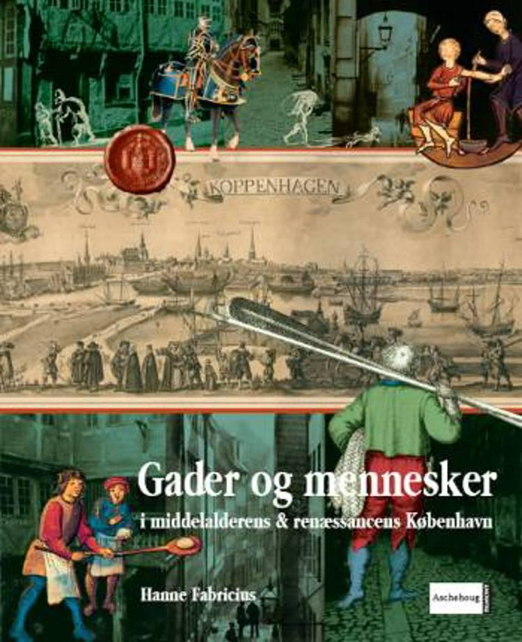 Gader og mennesker i middelalderens & renæssancens København af Hanne Fabricius