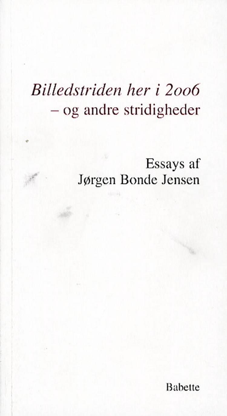 Billedstriden her i 2006 - og andre stridigheder af Jørgen Bonde Jensen