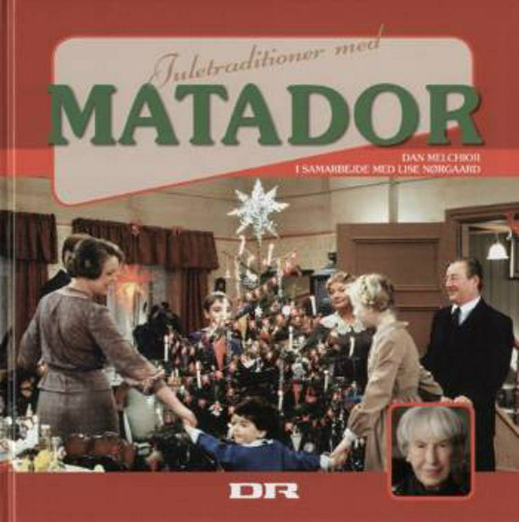 Juletraditioner med Matador af Lise Nørgaard og Dan Melchior