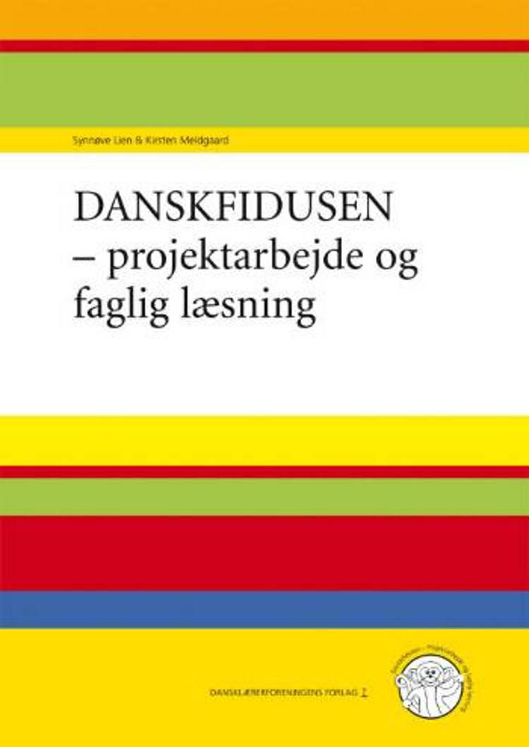 Danskfidusen - projektarbejde og faglig læsning af Kirsten Meldgaard og Synnøve Lien