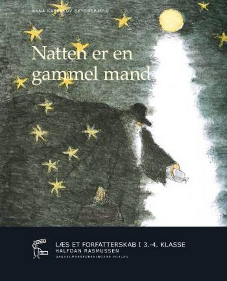 Natten er en gammel mand af Anna Karlskov Skyggebjerg