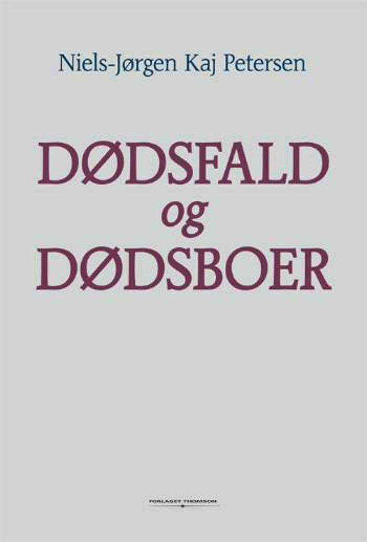 Dødsfald og dødsboer af Niels Jørgen Kaj Petersen