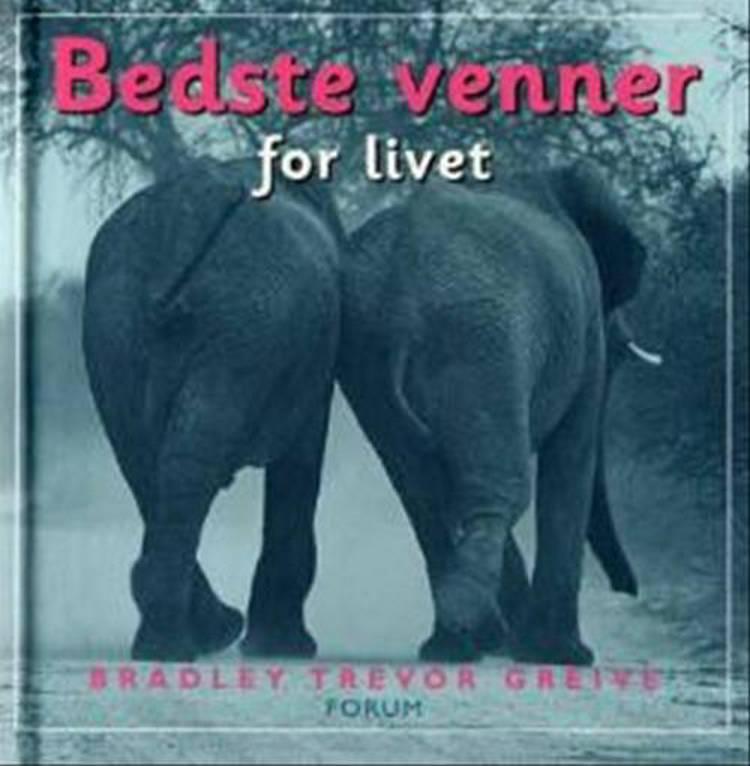 Bedste venner - for livet af Bradley Trevor Greive