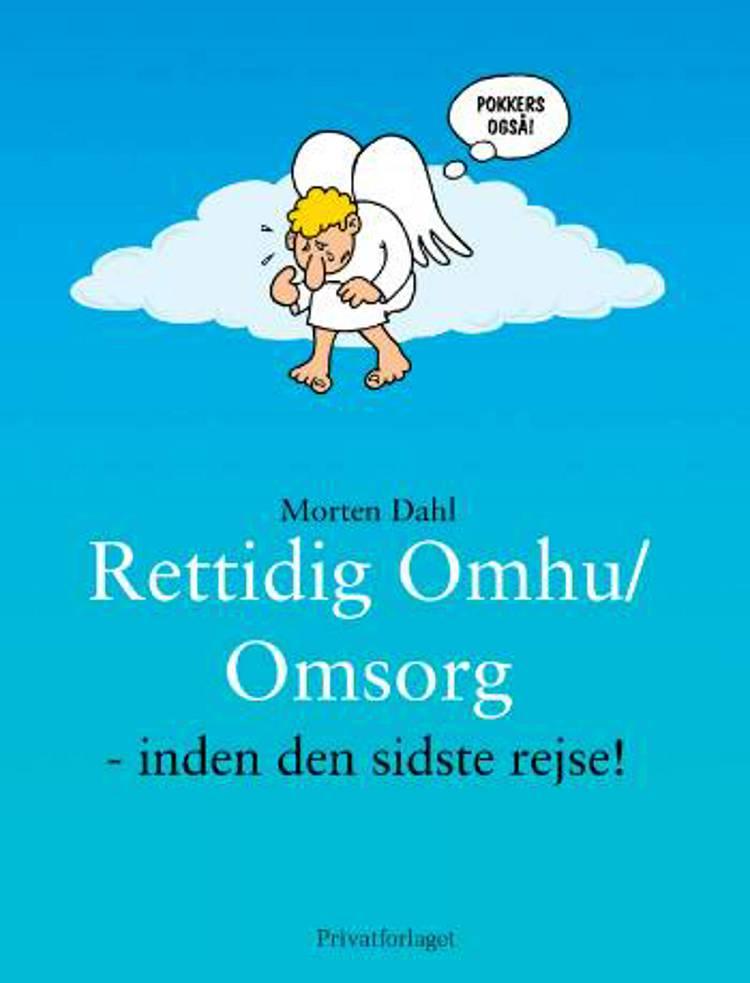 Rettidig omhu/omsorg - inden den sidste rejse! af Morten Dahl
