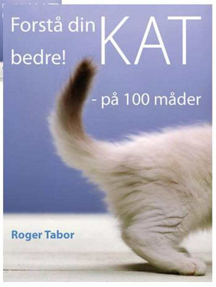 Forstå din kat bedre! af Roger Tabor