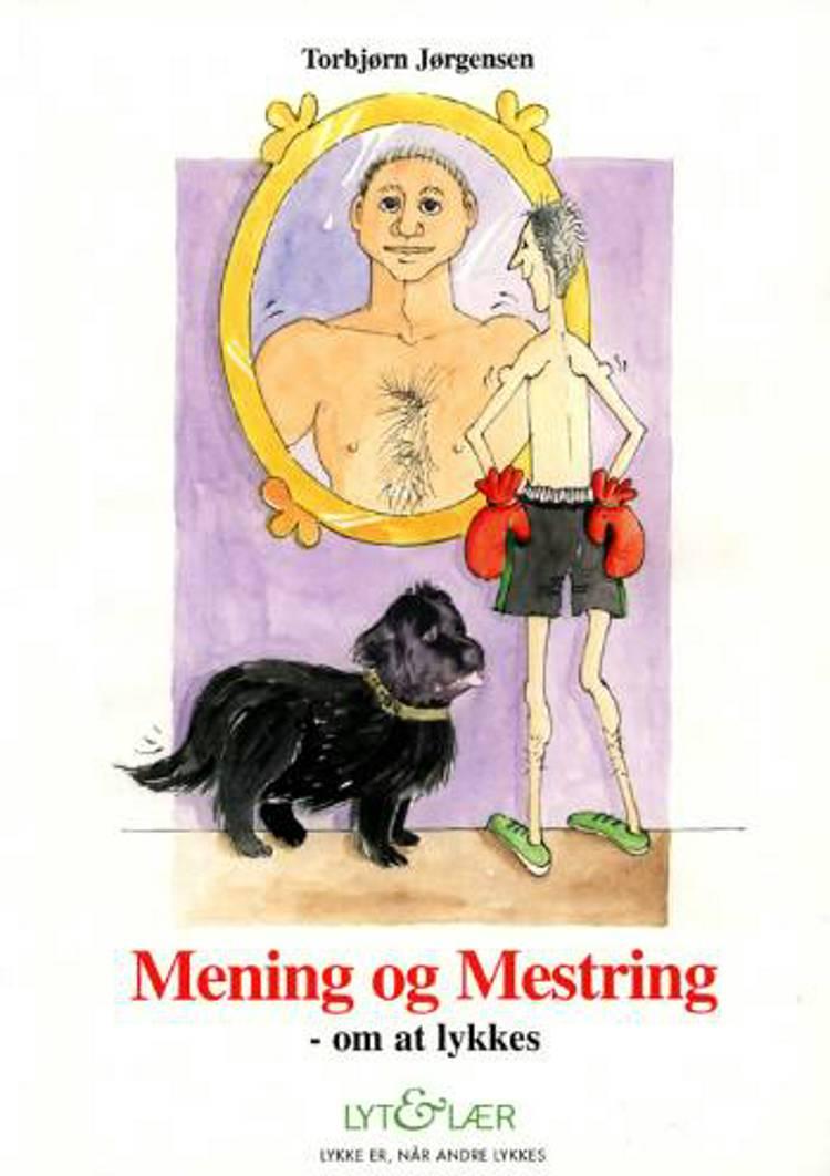 Mening og mestring - om at lykkes af Torbjørn Jørgensen