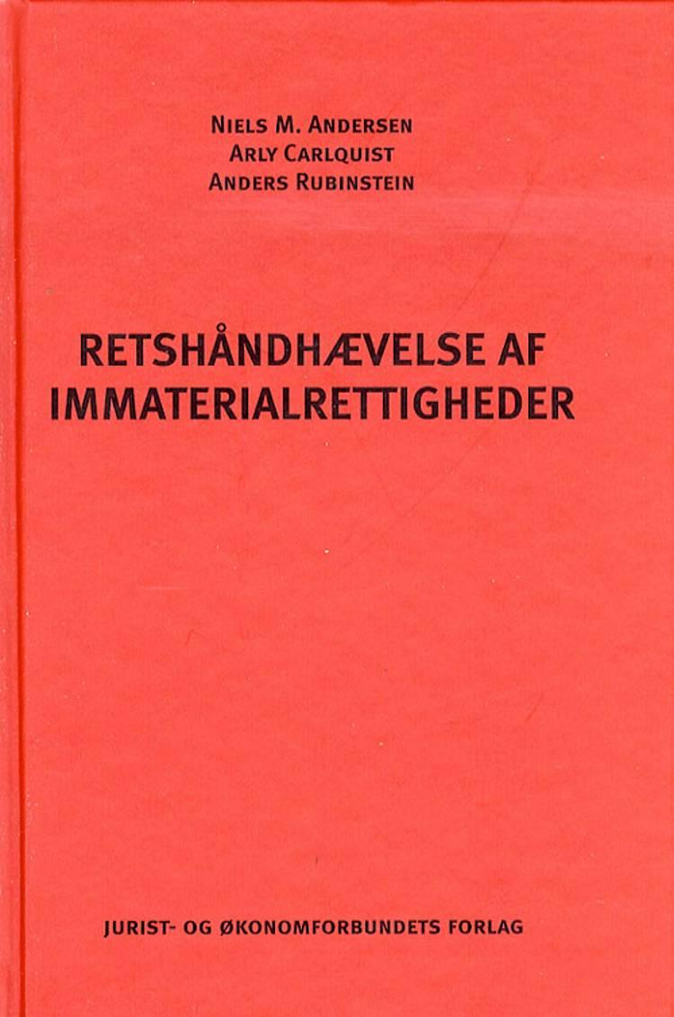 Retshåndhævelse af immaterialrettigheder af Arly Carlquist, Anders Rubinstein og Niels M. Andersen