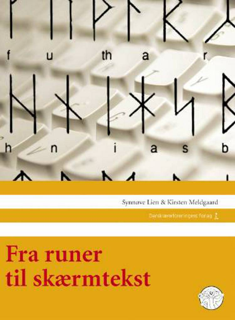 Fra runer til skærmtekst af Kirsten Meldgaard og Synnøve Lien