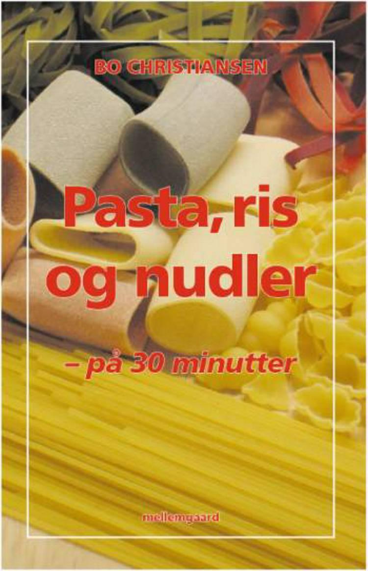 Pasta, ris og nudler - på 30 minutter af Bo Christiansen