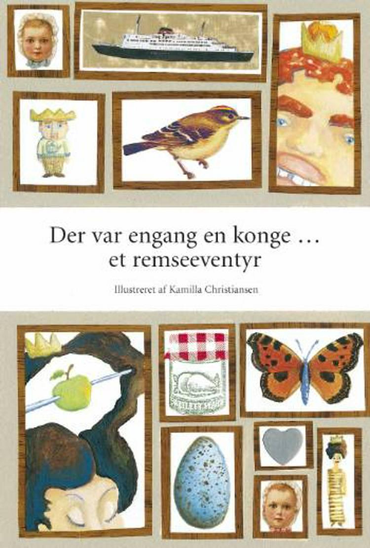Der var engang en konge ... et remseeventyr af Kamilla Christiansen, Rikke Gierahn Andersen og Trine Odsgaard Nielsen