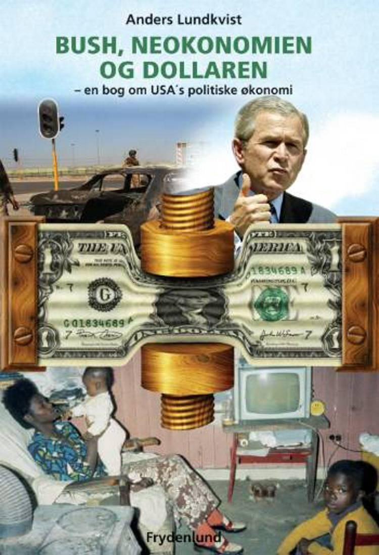Bush, neokonomien og dollaren af Anders Lundkvist